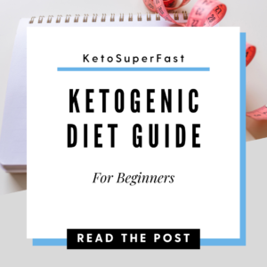 Super Fast ketogenic diet guide for beginners